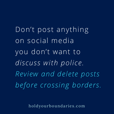 A blue Instagram post: Don't post anything on social media you don't want to discuss with police. Review and delete before crossing borders